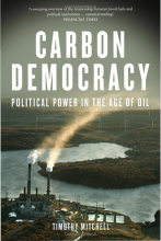 Timothy Mitchell, Carbon Democracy: Political Power in the Age of Oil (London: Verso, 2011)